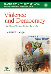 The Collapse of One-Party Dominant Rule in IndiaViolence and Democracy
