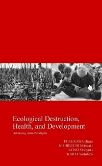 Advancing Asian ParadigmsEcological Destruction, Health, and Development