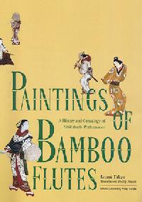A History and Genealogy of Shakuhachi PerformancePaintings of Bamboo Flutes