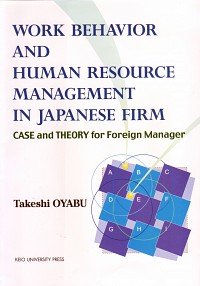Case and Theory for Foreign ManagerWork Behavior and Human Resource Management in Japanese Firm