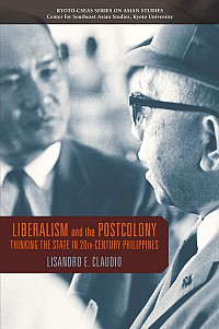 Thinking the State in 20th-Century PhilippinesLiberalism and the Postcolony
