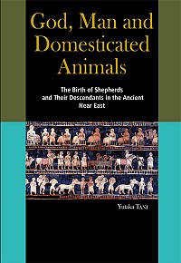 The Birth of Shepherds and Their Descendants in the Ancient Near EastGod, Man and Domesticated Animals
