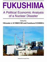 A Political Economic Analysis of a Nuclear DisasterFUKUSHIMA