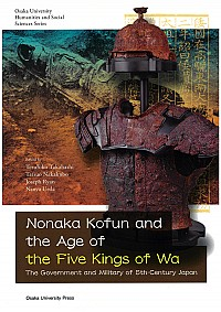 The Government and Military of 5th-Century JapanNonaka Kofun and the Age of the Five Kings of Wa