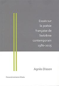 Essais sur la poésie française de l'extrême contemporain 1980-2015