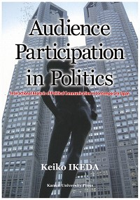 Interactional Analysis of Political Communication in Contemporary JapanAudience Participation in Politics