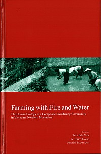 The Human Ecology of a Composite Swiddening Community in Vietnam's Northern MountainsFarming with Fire and Water